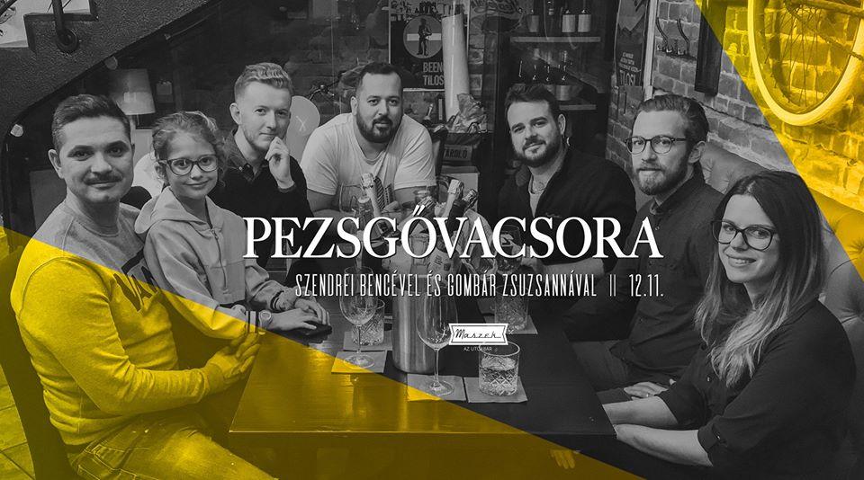 Maszek Pezsgővacsora Szendrei Bencével és Gombár Zsuzsával